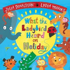 what-the-ladybird-heard-on-holiday-julia-donaldson